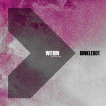 Dinklebot - Within