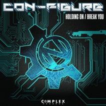 Con-Figure - Holding On / Break You