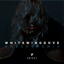 Priest, Hobson - White Wing Dove (feat. Hobson) [Hobson Remix]