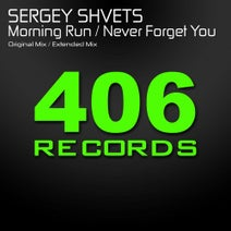 Sergey Shvets - Morning Run / Never Forget You