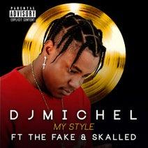 DJ Michel, The Fake, Skalled - My Style