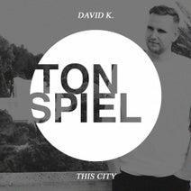 David K., DIA-Plattenpussys - This City
