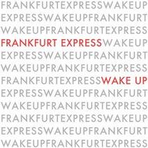 Frankfurt Express, Lifelike, FM Attack, Sferro - Wake Up