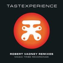 Tastexperience, Robert Vadney, Lynn Tate - Robert Vadney Remixes EP