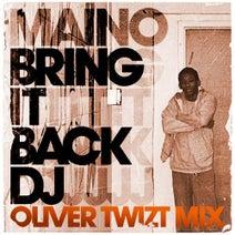 Oliver Twizt, Maino - Bring It Back DJ