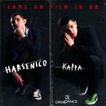 Kappa, Harsenico - Come Un Film In HD