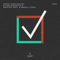 Dantiez, Space Jump Salute, Killed Kassette, Kimberly Sykes, Kydus - True