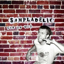 Sampladelic - Get on Out