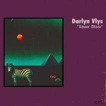 Darlyn Vlys - Space Disco