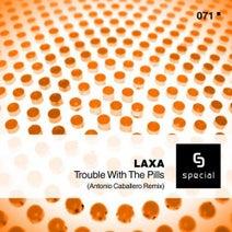 Antonio Caballero, Laxa - Trouble With The Pills (Antonio Caballero Remix)