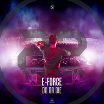 E-Force - Do Or Die
