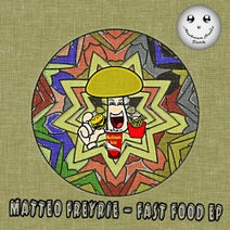 Matteo Freyrie - Fast Food EP