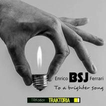 Enrico BSJ Ferrari - To A Brighter Song (Original Mix)