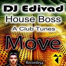 A Club Tunes, House Boss, DJ Edivad - Move