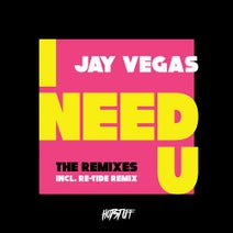 Jay Vegas, Re-Tide - I Need U (The Remixes)