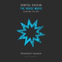 Daniyal Hassan - The House Music