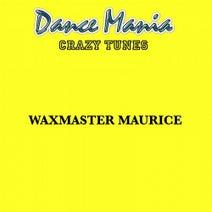 Wax Master Maurice - Crazy Tunes