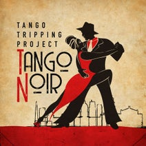 Tango Tripping Project - Tango Noir
