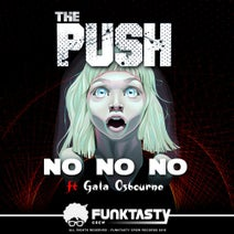 The Push, Gala Osbourne - No No No (feat. Gala Osbourne)