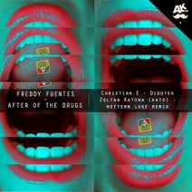 Freddy Fuentes, Christian E, Didotek, Wettern Luke, Zoltan Katona (Kato) - After Of The Drugs