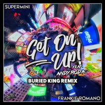 Buried King, Frankie Romano, Supermini - Get on Up! (feat. Andy Roda) [Buried King Remix]