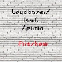 Spirrin, LoudbaserS - Fireshow