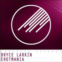 Bryce Larkin - Erotmania