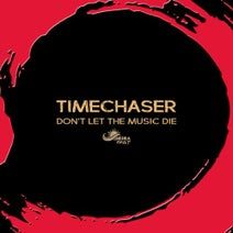 Timechaser - Don't Let the Music Die