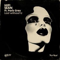 Paris Grey, HiFi Sean - Lost without U (Extended)