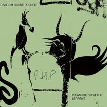 Random House Project - Pleasure From The Serpent