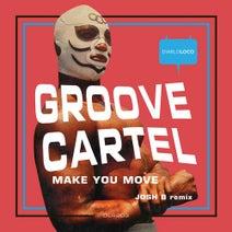 Groove Cartel, Josh B - MAKE YOU MOVE