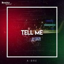 A-Dre - Tell Me