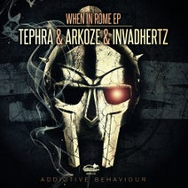 Tephra & Arkoze, Invadhertz - When in Rome