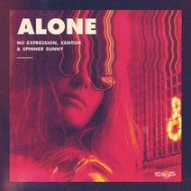 No ExpressioN, Spinner Sunny, Xenton - Alone