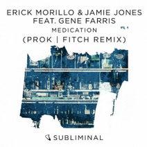 Gene Farris, Erick Morillo, Jamie Jones, Prok & Fitch - Medication - Prok & Fitch Remix