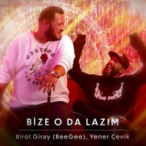 Yener Cevik, Birol Giray (BeeGee) - Bize O Da Lazım