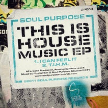 Soul Purpose - This Is House Music EP