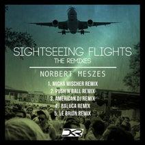 Micha Mischer, Norbert Meszes, Push'n'Ball, American DJ, Baluca, Le Brion - Sightseeing Flights - The Remixes