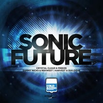 Crystal Clear, Freeze, Rekwest, Sammy Nicks, Dialogue, Harvest - Sonic Future EP