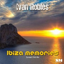 Ivan Robles - Ibiza Memories (Sunset Chill Mix)