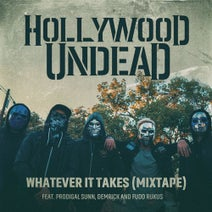 Prodigal Sunn, Demrick, Hollywood Undead, Fudd Rukus - Whatever It Takes (feat. Prodigal Sunn, Demrick & Fudd Rukus)