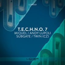 Miquel, Twin (CZ), Andy Lupoli, Subgate - T.E.C.H.N.O. 7