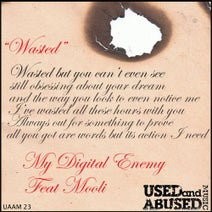My Digital Enemy, Mooli, East & Young, My Digital Enemy, Marco Lys - Wasted (Remixes)