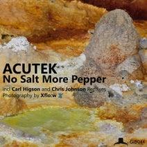 Acutek, Chris Johnson, Carl Higson - No Salt, More Pepper