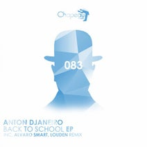 Anton Djaneiro, Alvaro Smart, Louden - Back To School EP