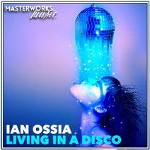 Ian Ossia - Living in a Disco