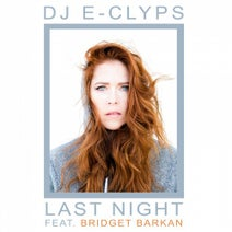 Bridget Barkan, DJ E-Clyps - Last Night