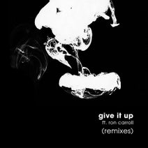 Dry & Bolinger, JazzyFunk, Raw Underground, Claus Casper, Jean Philips - Give It Up (feat. Ron Carroll) [Remixes]