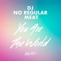 DJ No Regular Meat - You Are The World