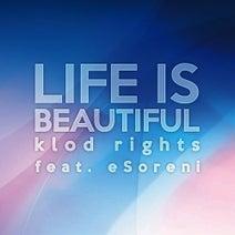 Klod Rights, eSoreni, Pleximoon - Life Is Beautiful